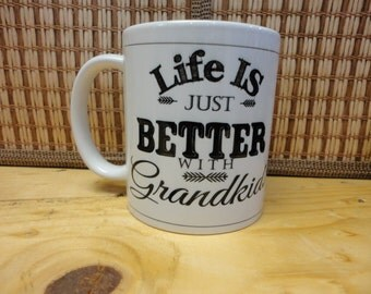 Coffee/Beverage Mug ---Life Is Just Better With Grandkids