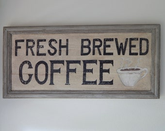 FRESH BREWED COFFEE    vintage style signs, hand made signs, hand painted signs, distressed signs, kitchen signs, farmhouse signs, wood sign