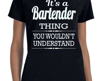 It's A Bartender Thing You Wouldn't Understand - Women T-Shirt - Bartender Shirts - Bartender Gifts