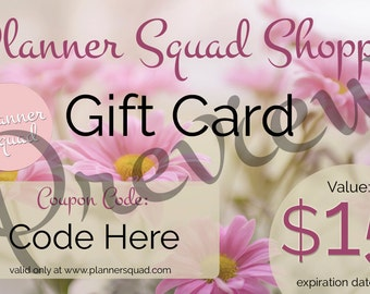15 Dollar Gift Card Redeemable ONLY at Planner Squad Shoppe (available as physical card or digital card)