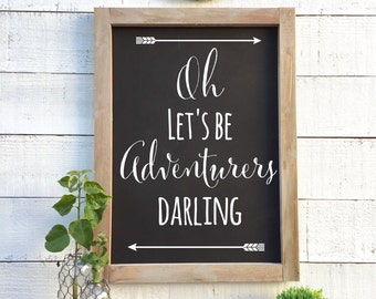 oh lets be adventurers darling, shabby chic home decor, framed chalkboard