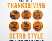 "Thanksgiving Buttons 1 inch or Magnets Set of 6- 1"" Thanksgiving Decorations- Make any shirt a Thanksgiving Shirt- Give Thanksgiving Magnets"