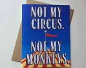 blank note cards - not my circus - not my monkeys - set of 4
