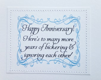 Funny snarky anniversary card. Here's to many more years of bickering and ignoring each other.