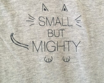 Small but Mighty onesie or toddler shirt