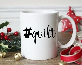 Coffee Mug, Fun gift, Gift for her, unique coffee cup, #quilt Mug, Hashtag mug, Coffee Gift, Gift For Friend, Cute coffee mug, SALE