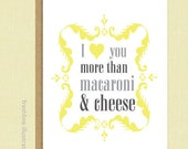 Funny Valentines Day Card, I Love You More Than Mac & Cheese