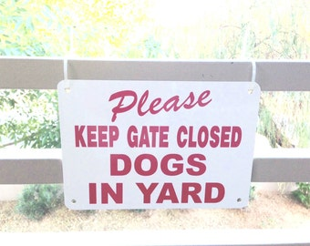"""14"""" x 10"""" Aluminum Beware of Dogs sign Please Keep Gate Closed Dogs In Yard SIGN Your Choice  5 letter colors non rust"""