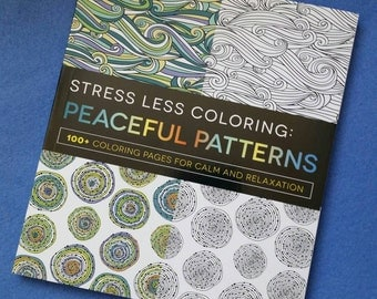 Stress Less Coloring: Peaceful Patterns - 100+ coloring pages for calm and relaxation