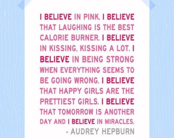 Printable 5 x 7 Audrey Hepburn I Believe in Pink Print Quote Print Inspirational Quote Daughter Quote Baby Girl Nursery Print Girl Art Pinks