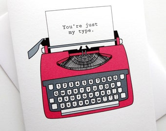 You're just my type Typewriter Card - vintage - Retro Valentine Card Design - Anniversary Card - Birthday Card