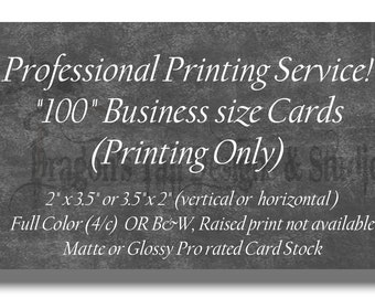 Professional Printing Services- 100 Business Cards, Calling Cards, Club Cards. Full Color or B&W, single or double sided, Premium cardstock