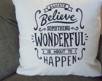 Always Believe Something Wonderful Is About To Happen Embroidered Pillow