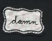 Cursive damn Hand Embroidered word patch - Handmade Cute Denim Flare, Sew on/Stitch on pink fabric word patch - inappropriate patches