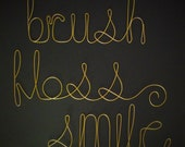 Brush Floss Smile- 6inch Wire Word Sculptures-in gold