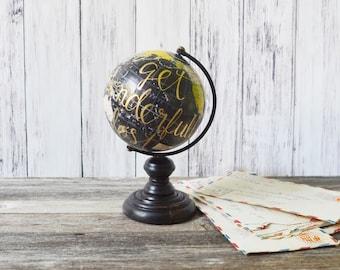 "Globe Hand Painted Globe Black Globe 7"" Globe Small Globe Get Wonderfully Lost Globe Hand Lettered gold Paint Travel Gift"