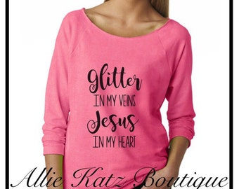 Glitter in my veins jesus in my heart wideneck 3/4 sleeve sweatshirt