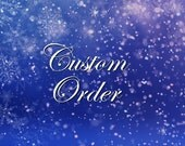Custom order for Shawnie.