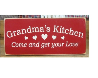 Grandma's Kitchen come and get your love primitive wood sign