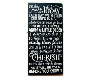 Take joy in Today each day with your children is a gift ...wood sign