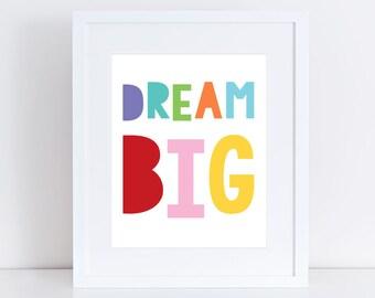 dream big print, colourful nursery art, children bedroom art kids room decor for girl or boy gender neutral wall art bold  - rainbow bright