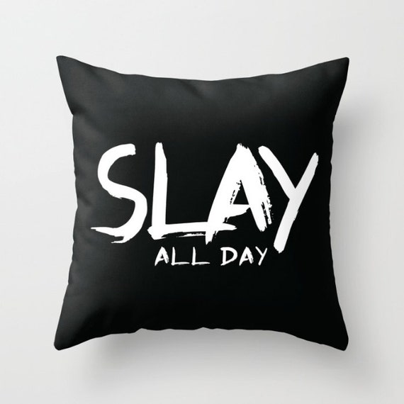 SLAY ALL DAY Black Pillow w/ Insert | Throw Pillow | Pillow Case | Pillow Cover | Office Decor |  Home Decor | Statement Pillow
