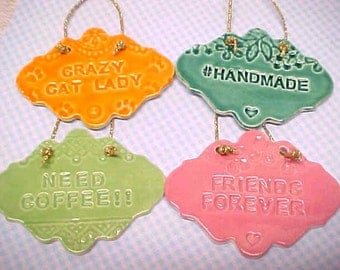 Collectible Ornament | Your Choice of Design | Orange 'Crazy Cat Lady' Ornament | 'Need Coffee' | 'Friends Forever' | #Handmade