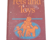 Pets and Toys Childrens Book, F J Prout, Emeline Baumeister, Vintage 1936, Hardcover Book, Cute Pictures, Vintage Textbook, Childrens Reader