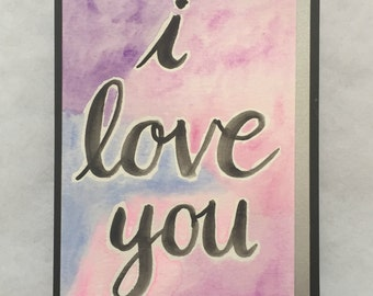 I Love You - Watercolor, multicolor, brushlettering greeting card