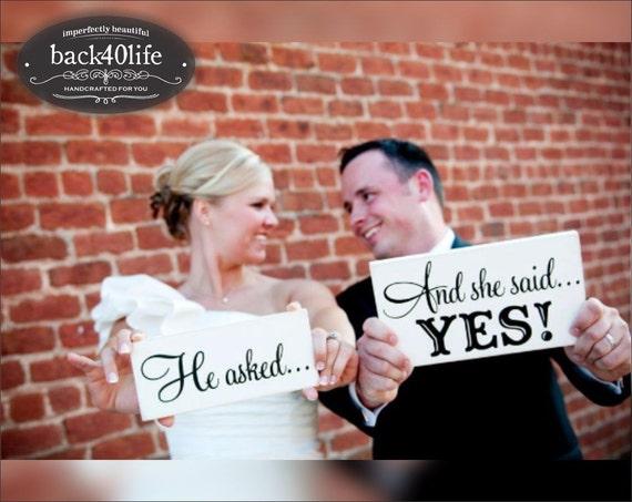 He asked - And she said YES - wedding signs - photo props - engagement photos (W-023a)