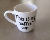 "Mug - This is My ""Coffee"" Cup."