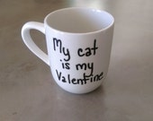 Mug - My Cat is My Valentine