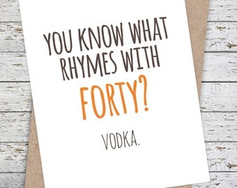 Funny Birthday Card - Girlfriend Birthday Card - Funny Snarky Card - You know what rhymes with Forty? Vodka (pick your age)