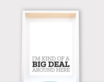 I'm Kind of a Big Deal Around Here, Kids Art, Nursery Art, Printable Art, Instant Download