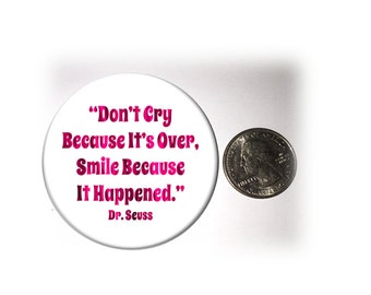 Dr Seuss Refrigerator Magnets  Don't Cry Quote Fridge Magnet Blue Variegated 2 1/4 inches in diameter Unique to Hotdogcrafts