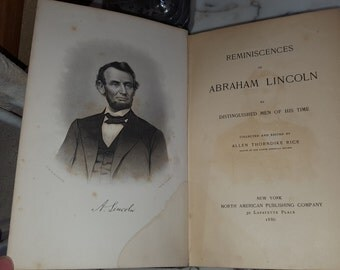 Antique 1886 Reminiscences of Abraham Lincoln Illustrated Allen Thorndike Rice