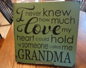 "GRANDMA Sign/I Never Knew/How Much LOVE my/Heart Could Hold/Til Someone Called Me Grandma/Mothers Sign/Home Decor/Green Mist/12"" x 12"""