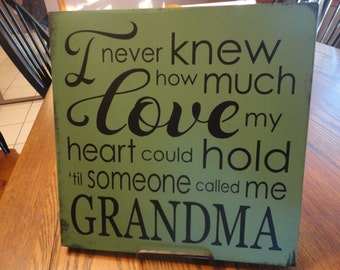 """GRANDMA Sign/I Never Knew/How Much LOVE my/Heart Could Hold/Til Someone Called Me Grandma/Mothers Sign/Home Decor/Green Mist/12"""" x 12"""""""