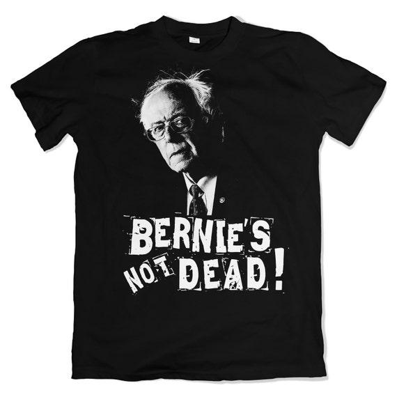 Bernie's Not Dead T-Shirt. Bernie Sanders Tee. Punk Rock Shirt.