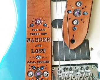 """Leather Guitar Strap - 2"""" wide & adjustable - Floral J.R.R. Tolkien - Not All Those Who Wander Are Lost - Acoustic Electric - Made to Order"""