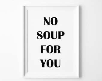 Seinfeld Soup Nazi, No Soup For You  Poster, Seinfeld Quote,  Seinfeld Quote Typography Poster, Trending Items, Trending Now