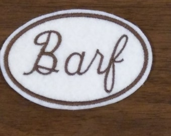 Space balls inspired Barf  embroidered iron on name patch