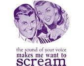 Cheerful Retro Couple - Funny, Mean Letterpress Card - The Sound of Your Voice Makes Me Want to Scream!