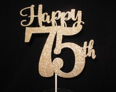 75th Birthday Cake Topper, Happy 75th, 75 Cake Topper, Gold Glitter 75 Cake Topper, 75th Anniversary Cake Topper