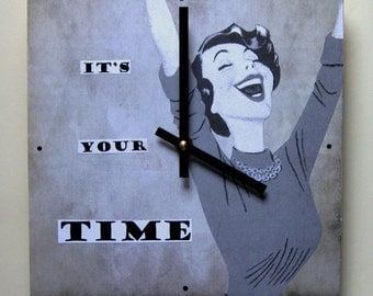 Wall clock. Clock for women. Clock with a message. Inspirational clock. Retro clock. Clock with words.