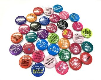 """Fun Quotes Magnets, 1"""", Button Magnet, Funny Buttons, Funny Party Favor, Adult Party Favor, Humor Magnets, Fun Magnets, Quotes Magnets"""