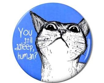 Peeking Cat Human Magnet or Pinback Button- W1