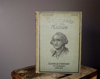 Antique US Leaders book - Builders of Our Nation