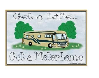 "Get a Life...Get a Motorhome Camping Camper Fridge  Refrigerator Magnet 3.5"" X 2.5"""