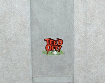 Teed Off Golf Towel, Funny Custom Golfing  Buddy Gift,, Personalized With Name, Grandpa, Daddy,  No Shipping Fee, Ships TODAY,  AGFT 823